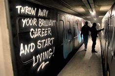 Juxtapoz Magazine - Life Advice from the side of a clean train...