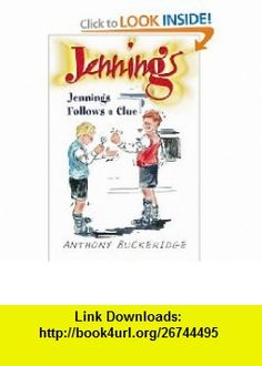 Jennings Follows A Clue (9780755113668) Anthony Buckeridge , ISBN-10: 0755113667  , ISBN-13: 978-0755113668 ,  , tutorials , pdf , ebook , torrent , downloads , rapidshare , filesonic , hotfile , megaupload , fileserve