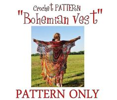 THIS LISTING IS FOR THE PATTERN ONLY  PATTERN - PATTERN - PATTERN - PATTERN - PATTERN - PATTERN  This uses Deborah Norville Serenity Yarn- 11 skeins- I always buy 1 extra. This was made using a size H crochet Hook.  This lovely Bohemian Vest Stevie Nicks dancing style gypsy is sexy and very versatile. Wear it long in the back or bring the collar up over your head draping the shawl just like a bohemian princess. Let the layers speak for themselves and wrap you in sheer elegance and style…