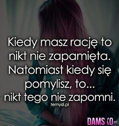 Damsko.pl - Jedyna taka strona dla kobiet, moda, inspiracje, cytaty, plotki Words Quotes, Me Quotes, Sayings, Man Humor, Self Improvement, Motto, Peace And Love, Life Lessons, Quotations