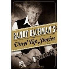 Randy Bachman's Vinyl Tap Stories- available in September from Pintail Books! Hardcore Music, Tour Around The World, Neil Young, Ringo Starr, My Escape, Popular Music, True Stories, Good Music, How To Memorize Things