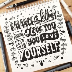 Balance is not letting anyone love you less than you love yourself!