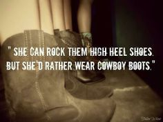 Them city girls can't do it like that <3 (But PLEASE, wear REAL cowboy boots! Not like the ones in the pic!)