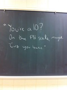 Lol funny relationship hilarious humor school high school burn dating science ph funny picture pick up lines basic bitches basic ph scale Nerd Jokes, Nerd Humor, Geek Humour, Now Quotes, Funny Quotes, Girl Quotes, Funny Memes, Science Jokes, Life Science