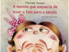 7  a menina que esquecia de levar a fala para a escola by tlfleite via slideshare Fairy Tales For Kids, Leader In Me, Stories For Kids, Educational Activities, Creative Writing, Diy For Kids, Childrens Books, My Books, Teaching