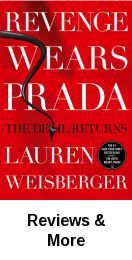 """Revenge wears Prada : the Devil returns / Lauren Weisberger. A sequel to """"The Devil Wears Prada"""" finds Andy Sachs and her partner, Emily, blossoming throughout eight years at the head of a wildly successful high fashion bridal magazine only to be haunted by memories of their former boss on the eve of Andy's wedding."""