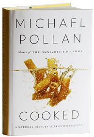 Michael Pollan's Cooked comes out April 23 but the New York Times jumped the gun and reviewed it yesterday.