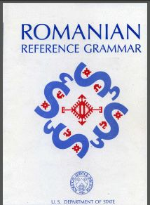Romanian Refrence Grammar - Online PDF of the U.S. Foreign Service Institute textbook for the Romanian language.