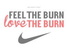 love the burn.