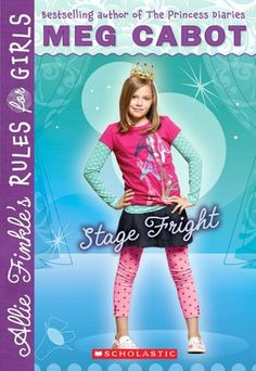 Stage Fright (Allie Finkle's Rules for Girls Series #4). Click on the cover to see if the book's available at Otis Library.