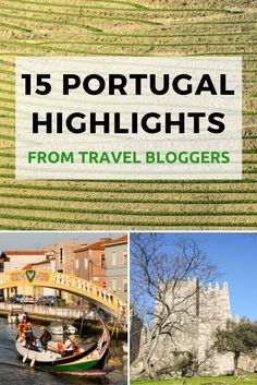 15 Portugal highlights from Portuguese and foreign travel bloggers. Discover new and interesting places to visit on your next trip to Portugal.