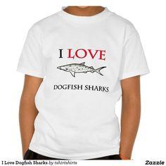 I Love Dogfish Sharks T Shirt