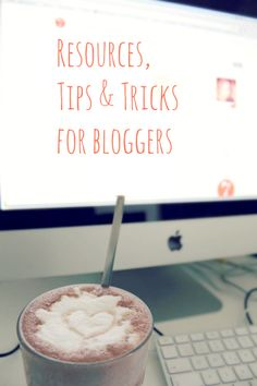 Resources, Tips & Tricks for bloggers