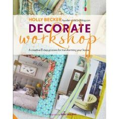 Decorate Workshop: A Creative 8 Step Process for Transforming Your Home: A Journal for Creating Your Own Home Style