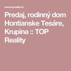 Predaj, rodinný dom Hontianske Tesáre, Krupina :: TOP Reality