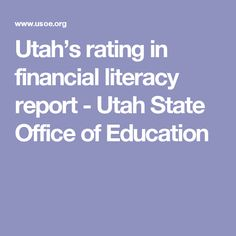 Utah's rating in financial literacy report - Utah State Office of Education Literacy Rate, Financial Literacy, Event Planning, Utah, Positivity, Donkeys, How To Plan, Education, Logo