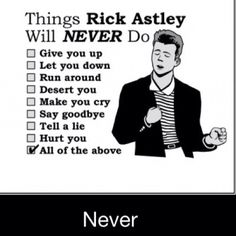 If only there were more Rick Astleys in the world!