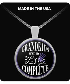 """""""Grandkids Make My Life Complete"""" Necklace / Pendant. You can also use your pendant as a charm, Attach it to your key chain, wallet, purse, hang it on your rear view mirror. There are endless possibilities for showing off your pendant."""