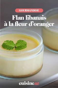 Ce flan libanais à la fleur d'oranger est un dessert qui vous fera voyager. #recette#cuisine #flan #flanlibanais #fleurdoranger
