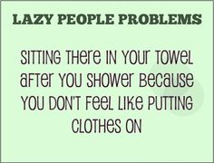 Funny pictures about Lazy people and their problems. Oh, and cool pics about Lazy people and their problems. Also, Lazy people and their problems. This Is Your Life, Story Of My Life, Funny Cute, The Funny, Hilarious, Funny Pics, Funny Pictures, Funny Memes, Fb Memes