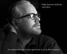 My own tribute to one of my favorite actors at the link. Photos, quotes and full filmography of Philip Seymour Hoffman. #philipseymourhoffman #restinpeace