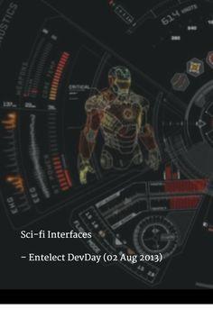 Sci-fi Interfaces   – Entelect DevDay (02 Aug 2013)