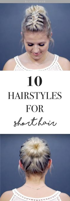 10 HAIRSTYLES FOR SHORT HAIR - hair, hairstyle, hairstyles, hair colour, hair dye, hairdo, haircut, short hair don't care, braid, fashion, straight hair, short hair, style, straight, curly, blonde, black, brown, brunette, hair of the day, hair ideas, braid ideas, perfect curls, hair fashion, cool hair, pinterest  - I DONT WANT NONE UNLESS YOU'VE GOT BUNS HUN! THESE BUN HAIR STYLES ARE SUPER CUTE FOR ALL MY SHORT HAIRED GALS! TRY IT OUT