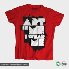 Buy Customized Unique, Creative T-shirts at Iwearme.in. Choose from wide range of designs to customize your t- shirts. All garments are made from high quality 100% organic cotton and with ethical manufacturing process