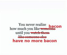 this is something my kids say or would say everytime I make bacon....
