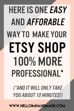Here is one easy and affordable way to make your Etsy shop 100% more professional in 10 minutes!