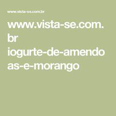 www.vista-se.com.br iogurte-de-amendoas-e-morango