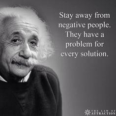 Albert Einstein quotes wisdom negative people stay away problem solution Citations D'albert Einstein, Citation Einstein, Albert Einstein Quotes, Albert Einstein Thoughts, Quotable Quotes, Wisdom Quotes, Quotes To Live By, Me Quotes, Funny Quotes