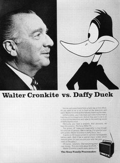 Walter Cronkite vs. Daffy Duck for Sony TV's #print #ad #1960s #TV