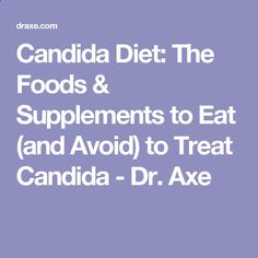 Candida Diet: The Foods  Supplements to Eat (and Avoid) to Treat Candida - Dr. Axe