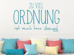 """Wandtattoo """"Zu viel Ordnung ist auch keine Lösung"""". Lustige Dekoration für alle Gegner von zu viel Ordnung ;)  #Spruch #Ordnung"""