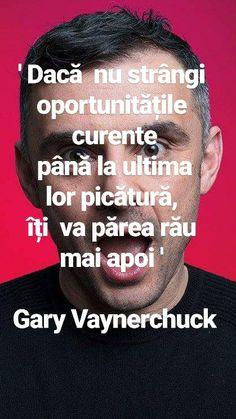 ' Dacă nu strângi #oportunitățile curente până la ultima lor picătură, îți va părea rău mai apoi ' Gary Vayerchuck  www.talosdarius.ro