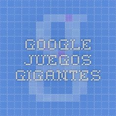 Google juegos gigantes