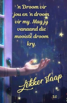 Lekker Dag, Goeie Nag, Afrikaans Quotes, Good Night Sweet Dreams, Special Quotes, Sleep Tight, Sayings, Night Night, Inspiration