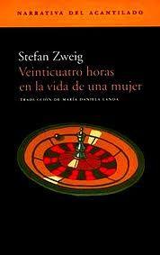 """S. Zweig, """"Veinticuatro horas en la vida de una mujer"""" (8 de marzo de 2013)"""