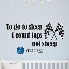 To go to sleep I count laps, racing decals, race car decor, race car, D00170