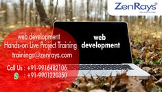 We are providing  Web Development Training in Bangalore by our team of expert faculties. Hands-On Training, Work On Live Project, Training By Experts, Placement Support  Powered By IItians Best Training in Bangalore.trainings@zenrays.com and 9916482106 for more information