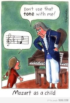 Mozart Cartoon. #DdO:) - https://www.pinterest.com/DianaDeeOsborne/funky-mood-lifters/ - MUSIC HUMOR: For those of you who don't get the funny joke- it's subtle! >> In music there IS no F flat .... or C flat. Oh sure, in ancient classical musical notation. But 99.99% of the time, these tones are really E and B ..... Photo Cartoon Source: http://pianoandtheorylessons.com/on-a-lighter-note/