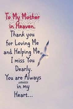 I miss you Mom. Miss My Mom Quotes, Mom In Heaven Quotes, Tu Me Manques, The Words, Mother In Heaven, Missing Mom In Heaven, Mom I Miss You, Mom Poems, Remembering Mom