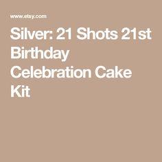 Silver: 21 Shots 21st Birthday Celebration Cake Kit