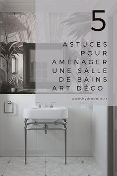 Le style Art déco apporte classe et originalité à la salle de bains. Découvrez nos 5 conseils pour adopter le style Art Déco dans votre salle de bains. Foyers, Dandy, Decoration, Bathrooms, Spa, British, Design, Inspiration, Home Decor