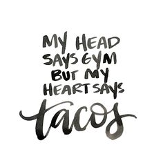 Tacos Always!