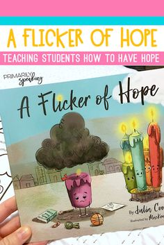 A Flicker of Hope is a great book to teach students about hope and asking for help. I love the free printable that goes with this purposeful read aloud. Elementary Counseling, School Counseling, Elementary Schools, Help Teaching, Teaching Reading, School Of Hope, Growth Mindset Quotes, Character Education, Physical Education