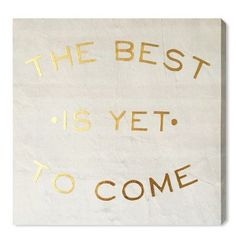 Wynwood Studio 'The Best is Yet to Come' Textual Art on Plaque