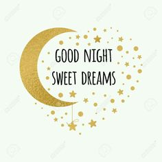 Vector print with text Good night, sweet dreams. Wishing card witing card with moon and stars in gold colors on white Cute Good Night, Sweet Night, Good Night Sweet Dreams, Good Night Image, Good Morning Good Night, Good Night Beautiful, Good Night Baby, Good Night Moon, Good Night Greetings