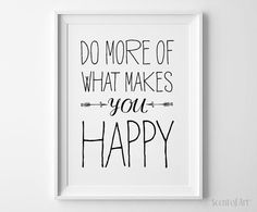 Do More of What Makes you Happy Archival Art Print Happiness Quote Motivational Poster Typography Life Quote Minimalistic Handwritten Motto